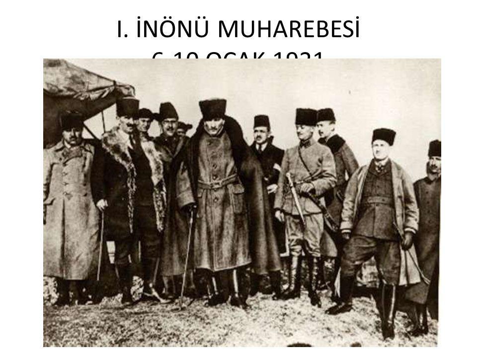 I. İNÖNÜ MUHAREBESİ 6-10 OCAK 1921