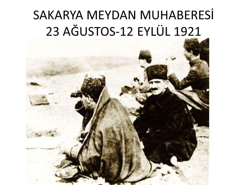 SAKARYA MEYDAN MUHABERESİ 23 AĞUSTOS-12 EYLÜL 1921