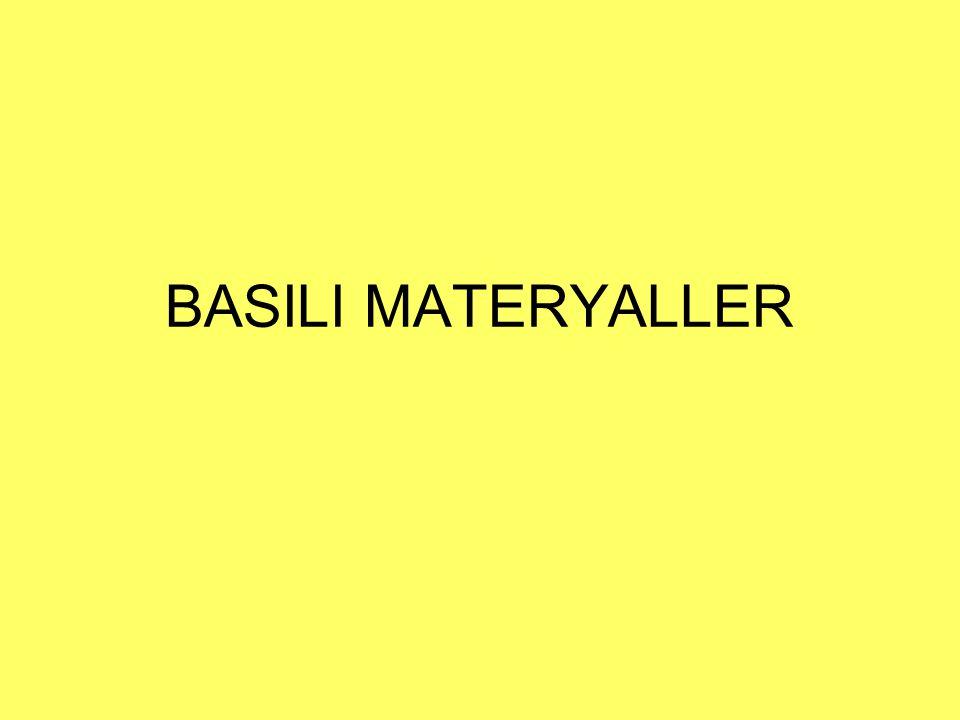 BASILI MATERYALLER
