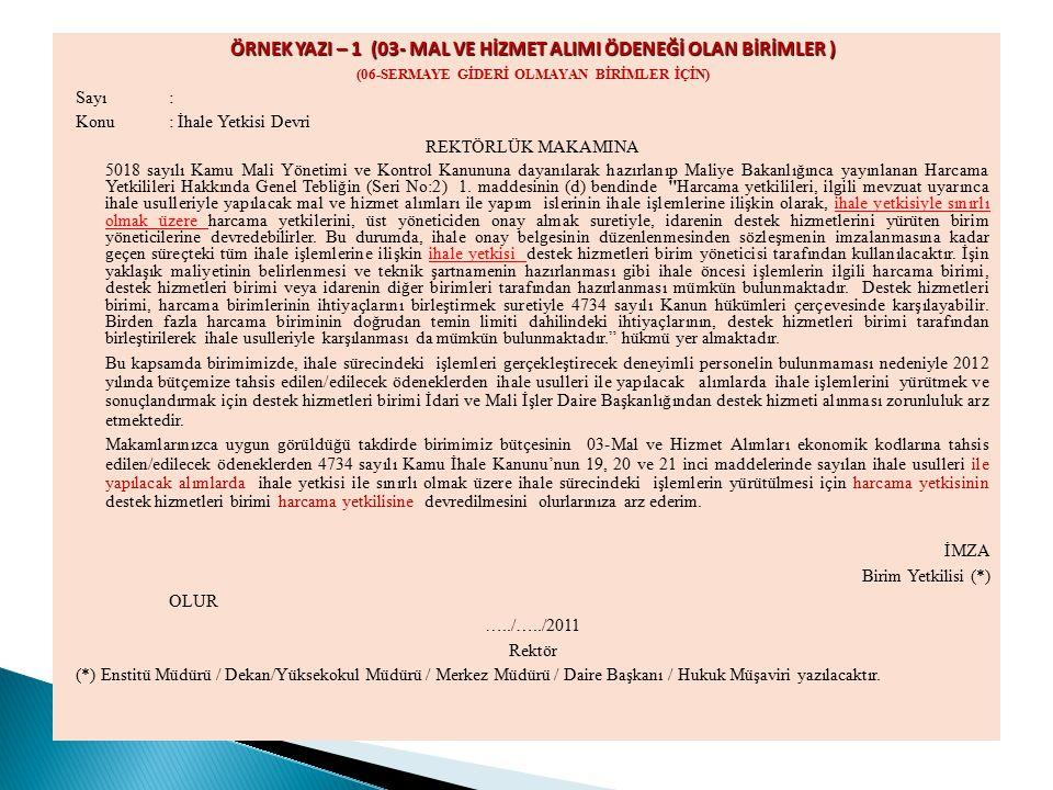 ÖRNEK YAZI – 1 (03- MAL VE HİZMET ALIMI ÖDENEĞİ OLAN BİRİMLER ) (06-SERMAYE GİDERİ OLMAYAN BİRİMLER İÇİN) Sayı: Konu: İhale Yetkisi Devri REKTÖRLÜK MA