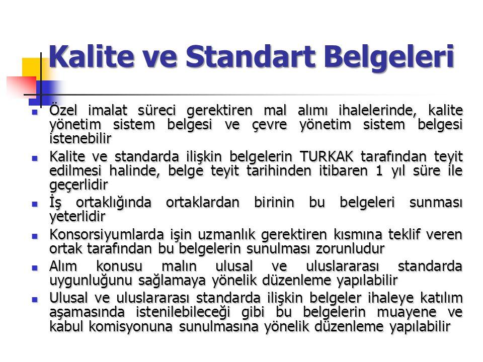 Kalite ve Standart Belgeleri Özel imalat süreci gerektiren mal alımı ihalelerinde, kalite yönetim sistem belgesi ve çevre yönetim sistem belgesi isten