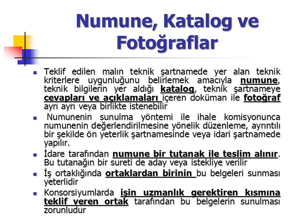 Numune, Katalog ve Fotoğraflar Teklif edilen malın teknik şartnamede yer alan teknik kriterlere uygunluğunu belirlemek amacıyla numune, teknik bilgile