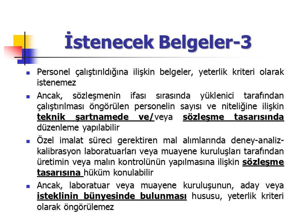 İstenecek Belgeler-3 Personel çalıştırıldığına ilişkin belgeler, yeterlik kriteri olarak istenemez Personel çalıştırıldığına ilişkin belgeler, yeterli