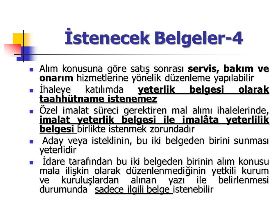 İstenecek Belgeler-4 Alım konusuna göre satış sonrası servis, bakım ve onarım hizmetlerine yönelik düzenleme yapılabilir Alım konusuna göre satış sonr