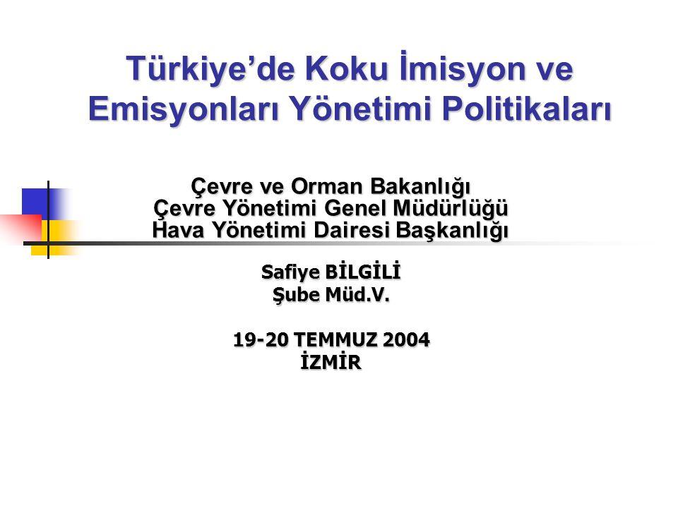 Türkiye'de Koku İmisyon ve Emisyonları Yönetimi Politikaları Çevre ve Orman Bakanlığı Çevre Yönetimi Genel Müdürlüğü Hava Yönetimi Dairesi Başkanlığı