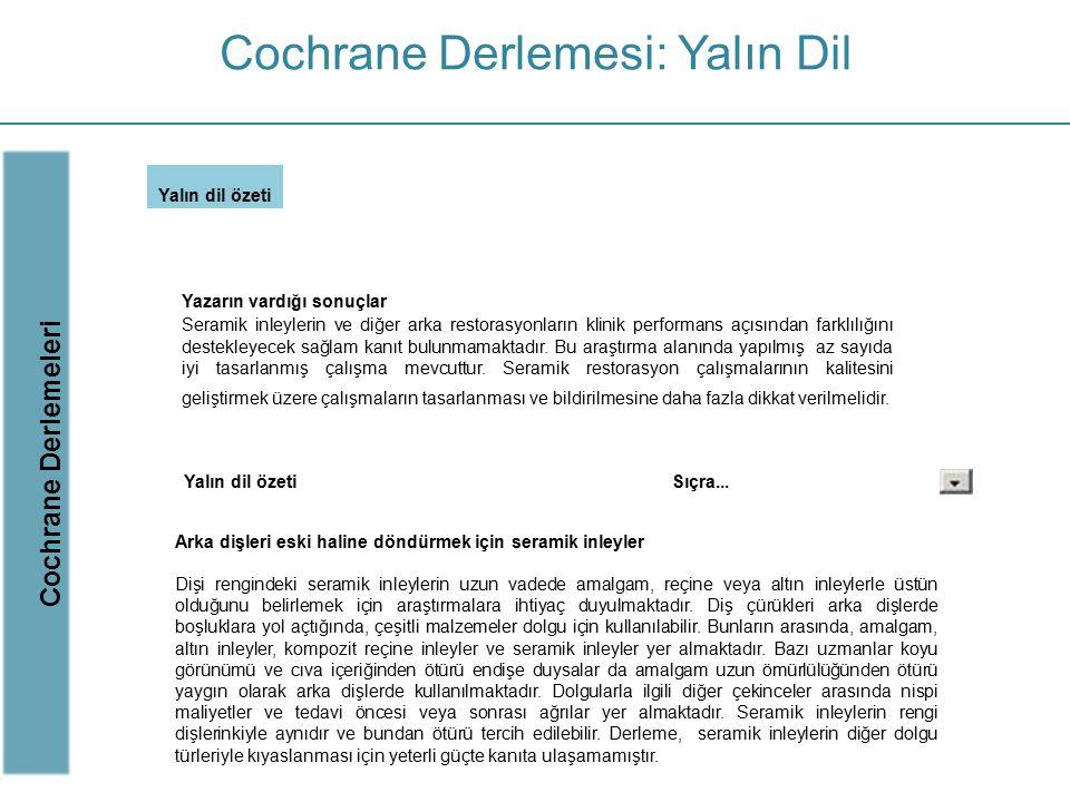 Cochrane Derlemesi: Yalın Dil Cochrane Derlemeleri Yalın dil özeti Yazarın vardığı sonuçlar Seramik inleylerin ve diğer arka restorasyonların klinik p