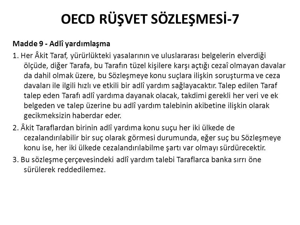 OECD RÜŞVET SÖZLEŞMESİ-7 Madde 9 - Adlî yardımlaşma 1.