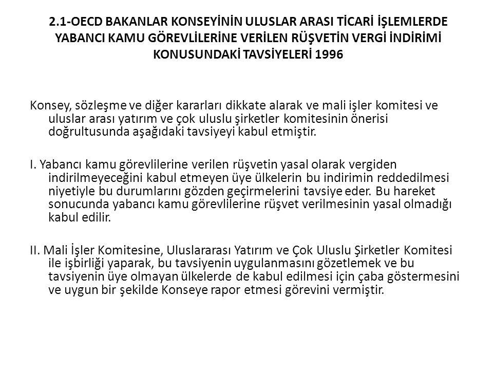 2.2-OECD BAKANLAR KONSEYİNİN ULUSLAR ARASI TİCARİ İŞLEMLERDE RÜŞVETİN ÖNLENMESİ GÖZDEN GEÇİRİLMİŞ TAVSİYELERİ 1997-1 Giriş …..
