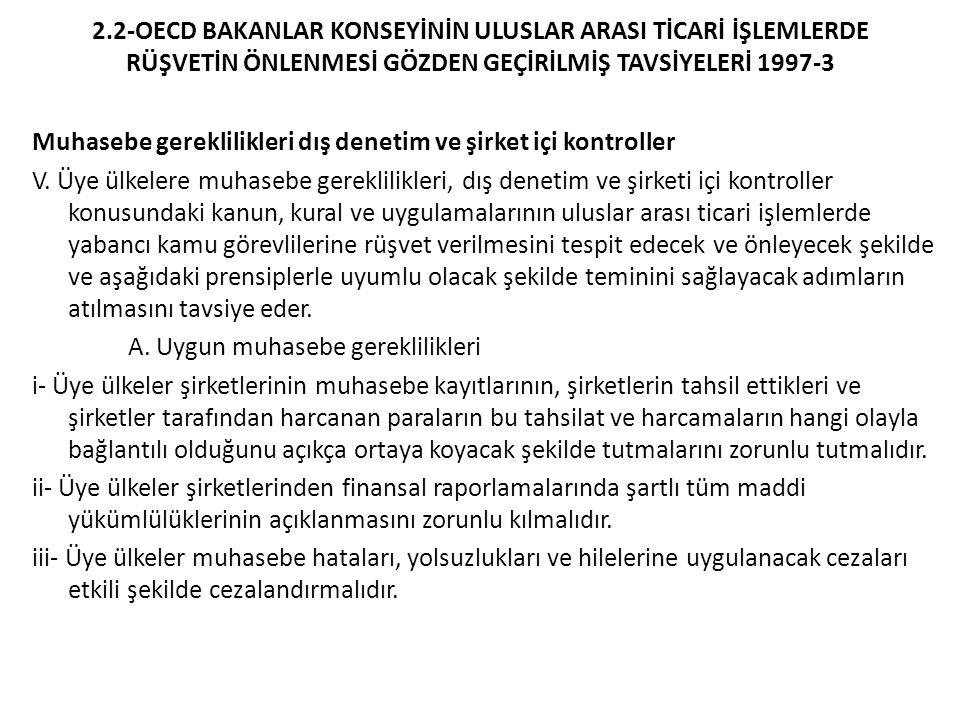 2.2-OECD BAKANLAR KONSEYİNİN ULUSLAR ARASI TİCARİ İŞLEMLERDE RÜŞVETİN ÖNLENMESİ GÖZDEN GEÇİRİLMİŞ TAVSİYELERİ 1997-4 B.