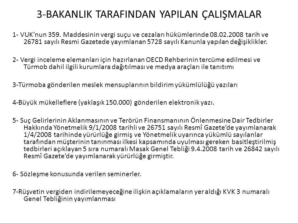 Türkiye'nin tekrar ikinci aşama yerinde incelemesine tabi tutulmasının nedenleri: Türk yetkililerin özel sektör ve sivil toplum kuruluşlarının toplantılara katılmalarını teşvik etmelerinde yeterli çabayı göstermemeleri ve özel sektör kuruluşlarının toplantılara katılmalarını sağlayamaması Türk hükümetinin kamuda sözkonusu sözleşme hakkında yeterli bilinci oluşturmadığı, Toplantıya katılan sınırlı sayıdaki (üç) özel sektör temsilcisinin komşu ülkelerde rüşvet verilmeden iş yapılamayacağını ifade etmeleri ve Türk şirketlerinin yabancı kamu görevlilerine rüşvet verilmesi suçuyla ilgili önceliklerinin bulunmadığı kanaatinin oluşması, Türk Ceza Kanununda 2005 yılında yapılan değişiklik sırasında tüzel kişilerin sorumluluğu düzenlemesinin kaldırılarak yerine kapsamı daha dar ve para cezası içermeyen özel güvenlik önlemleri düzenlemesinin getirilmesi, Bir Türk holdingi hakkındaki yabancı kamu görevlisine rüşvet verilmesi soruşturması ile Birleşmiş Milletlerin 2005 yılı raporunda belirtilen ve Irak ile yapılan gıda karşılığı yardım programı çerçevesinde Irak hükümetine yasal olmayan ödemeler yaptığı belirlenen şirketler hakkında 2 yılı aşan bir gecikmeye rağmen soruşturma yapılmamasıdır.