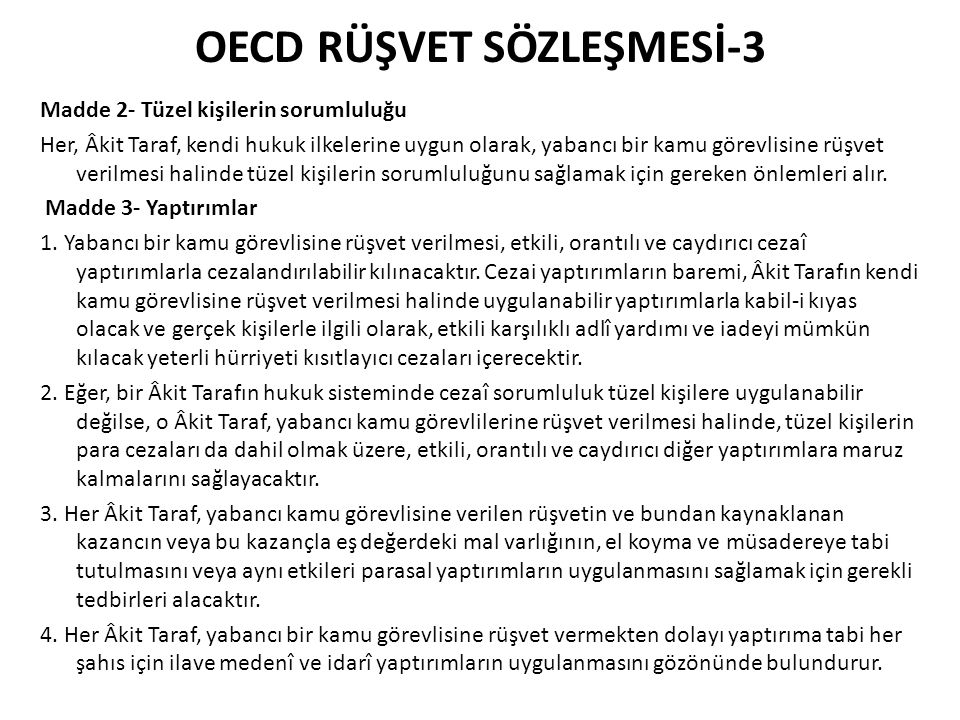 OECD RÜŞVET SÖZLEŞMESİ-4 Madde 4- Yetki 1.
