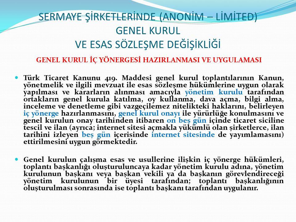 SERMAYE ŞİRKETLERİNDE (ANONİM – LİMİTED) GENEL KURUL VE ESAS SÖZLEŞME DEĞİŞİKLİĞİ GENEL KURUL İÇ YÖNERGESİ HAZIRLANMASI VE UYGULAMASI Türk Ticaret Kan