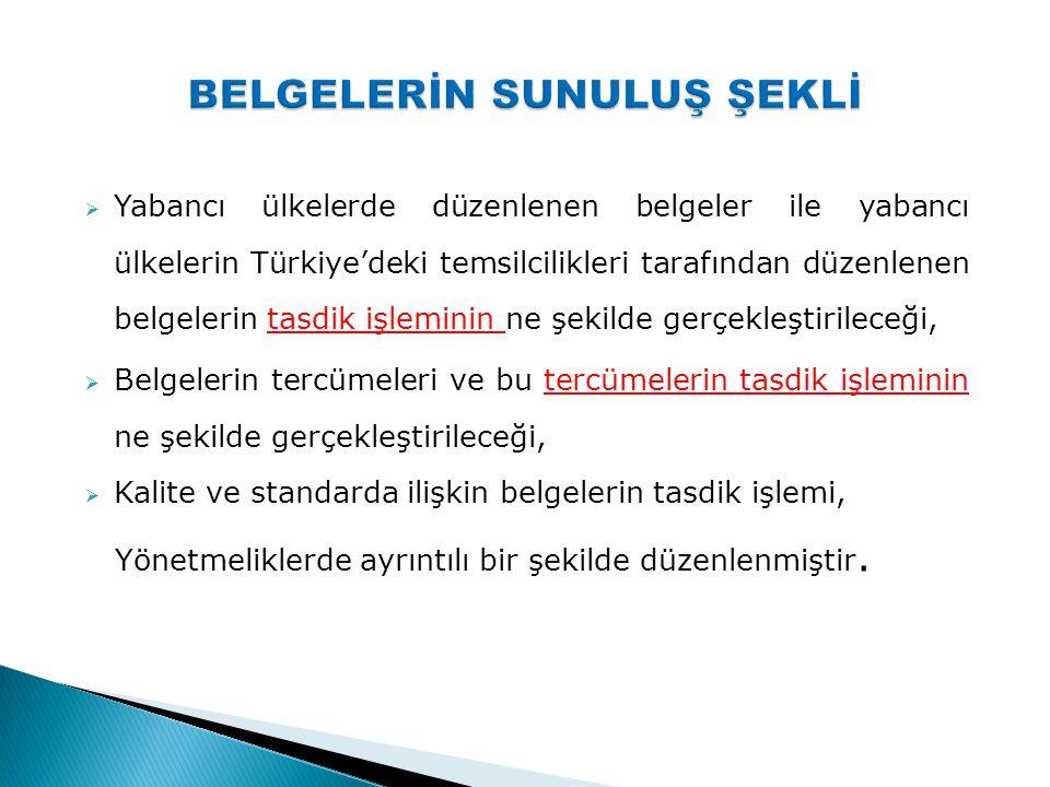  Yabancı ülkelerde düzenlenen belgeler ile yabancı ülkelerin Türkiye'deki temsilcilikleri tarafından düzenlenen belgelerin tasdik işleminin ne şekild