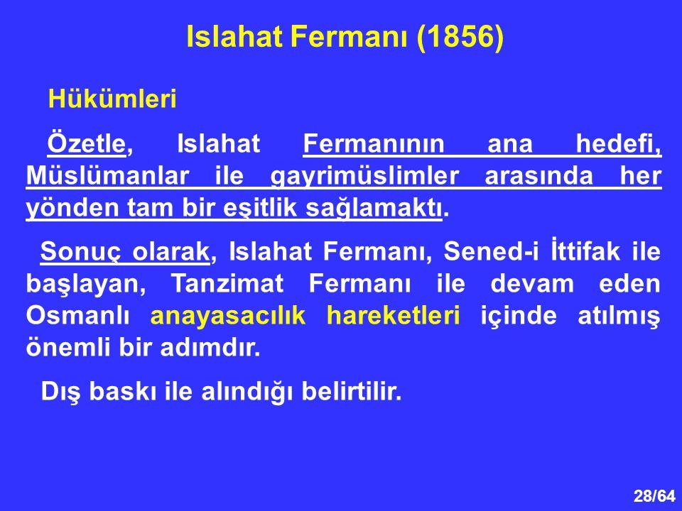 28/64 Hükümleri Özetle, Islahat Fermanının ana hedefi, Müslümanlar ile gayrimüslimler arasında her yönden tam bir eşitlik sağlamaktı. Sonuç olarak, Is