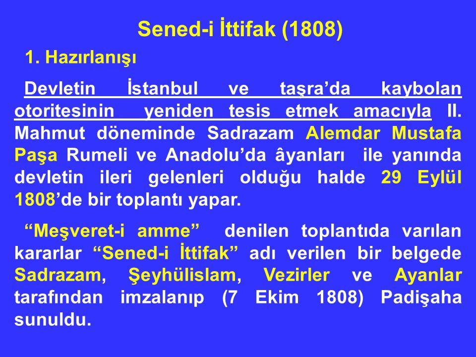 1. Hazırlanışı Devletin İstanbul ve taşra'da kaybolan otoritesinin yeniden tesis etmek amacıyla II. Mahmut döneminde Sadrazam Alemdar Mustafa Paşa Rum