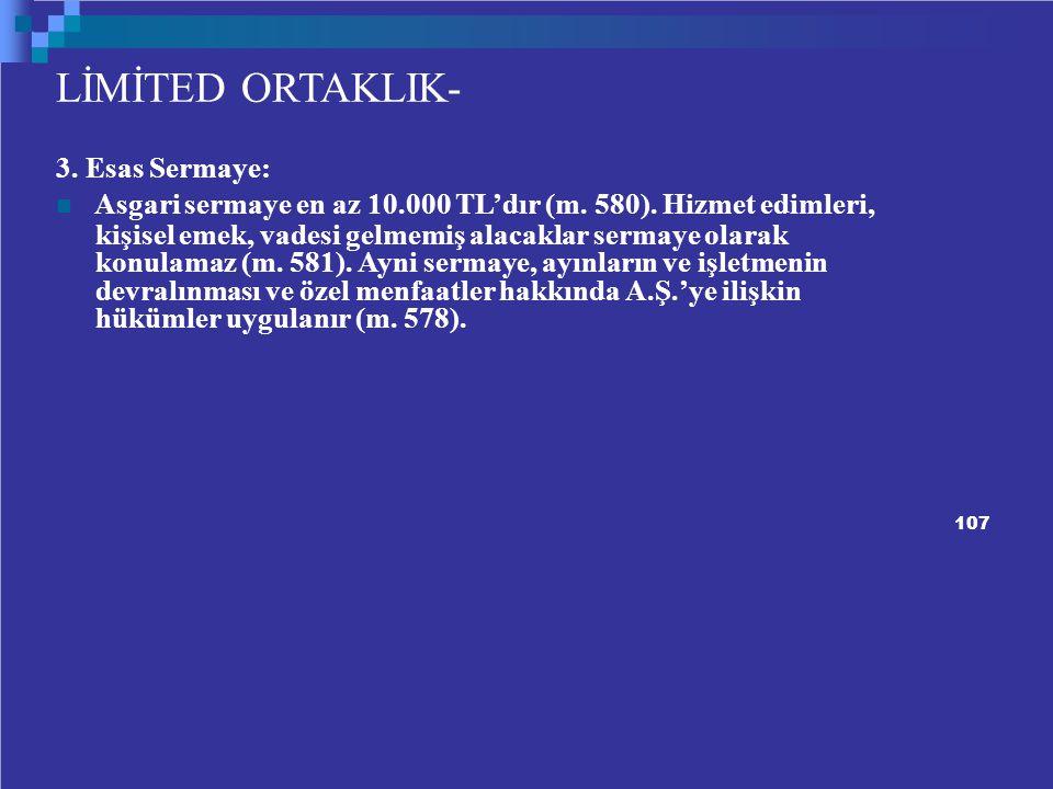 LİMİTED ORTAKLIK- 3.Esas Sermaye: Asgari sermaye en az 10.000 TL'dır (m.