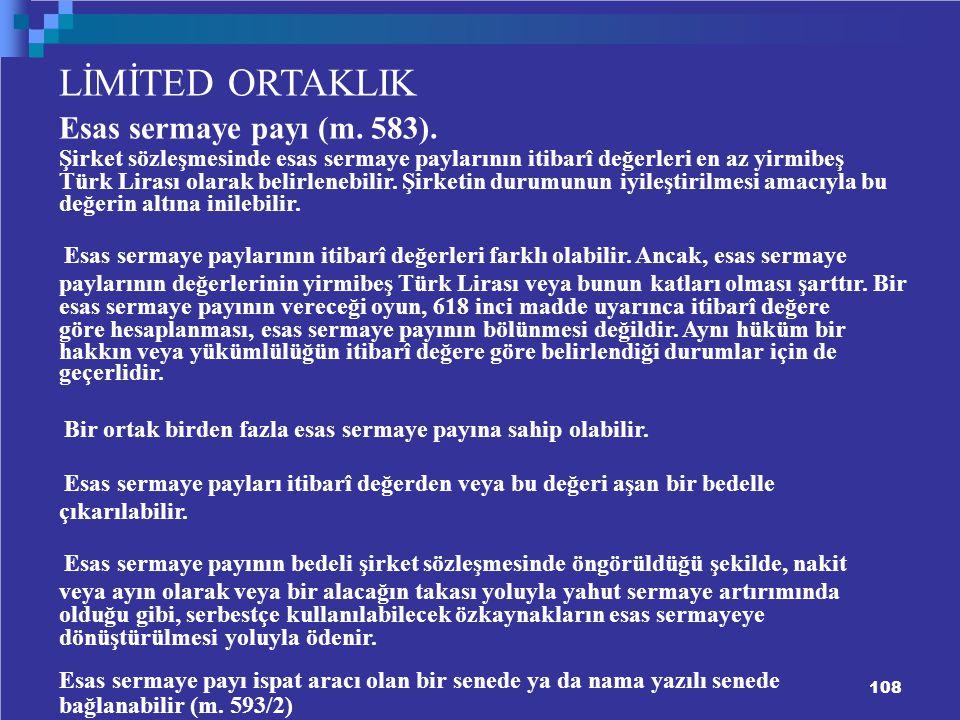 108 LİMİTED ORTAKLIK Esas sermaye payı (m.583).