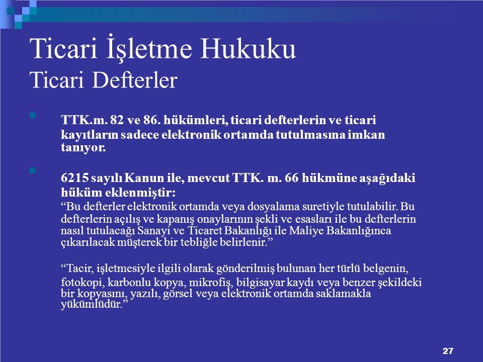 Ticari İşletme Hukuku Ticari Defterler TTK.m.82 ve 86.