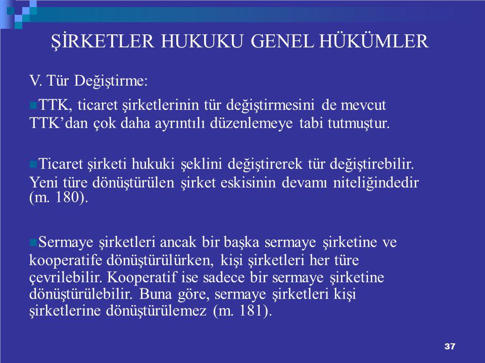 37 ŞİRKETLER HUKUKU GENEL HÜKÜMLER V.