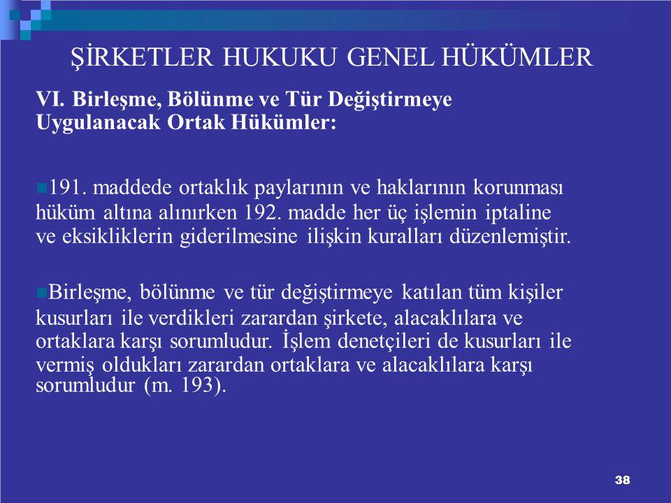 38 ŞİRKETLER HUKUKU GENEL HÜKÜMLER VI.