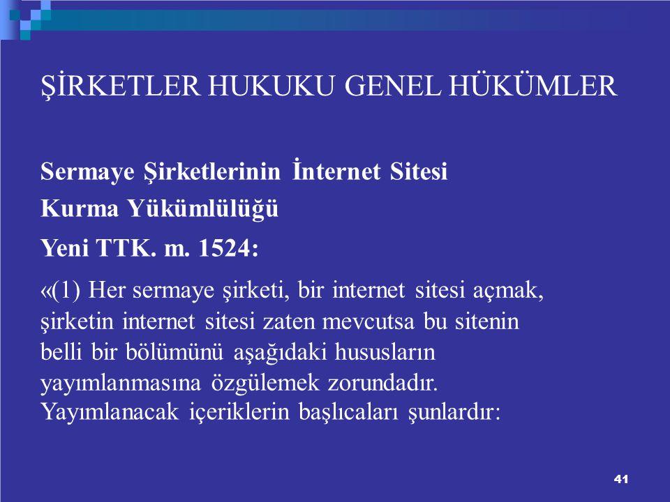 ŞİRKETLER HUKUKU GENEL HÜKÜMLER Sermaye Şirketlerinin İnternet Sitesi Kurma Yükümlülüğü Yeni TTK.