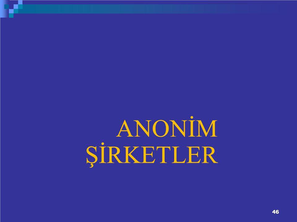 46 ANONİM ŞİRKETLER