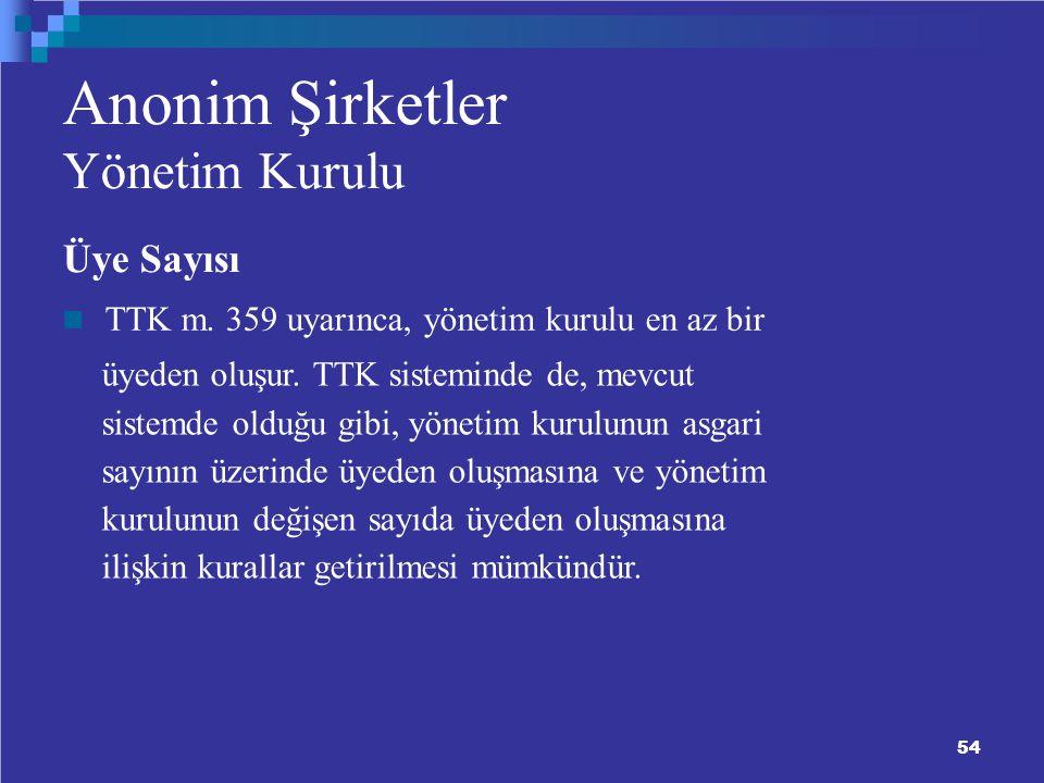 54 Anonim Şirketler Yönetim Kurulu Üye Sayısı TTK m.