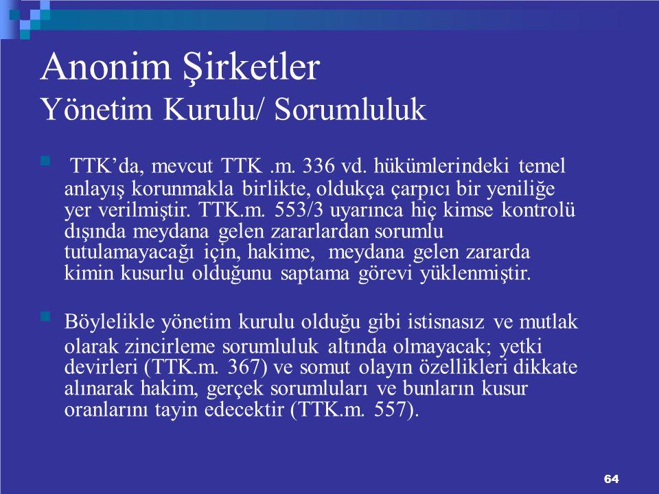 Anonim Şirketler Yönetim Kurulu/ Sorumluluk TTK'da, mevcut TTK.m.
