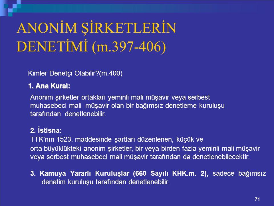 ANONİM ŞİRKETLERİN DENETİMİ (m.397-406) Kimler Denetçi Olabilir?(m.400) 1.