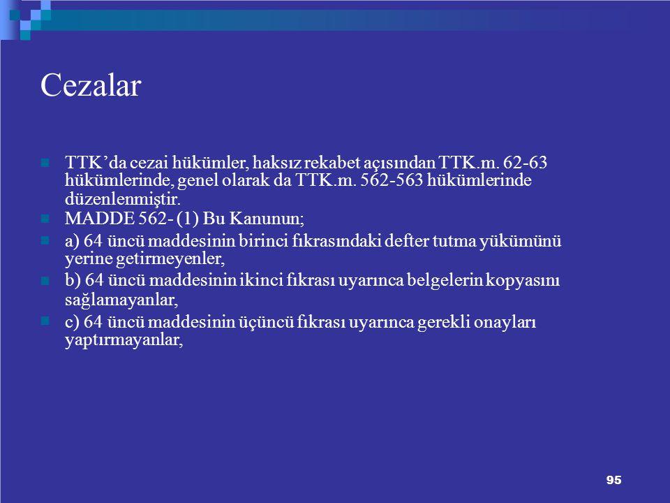 95 Cezalar TTK'da cezai hükümler, haksız rekabet açısından TTK.m.