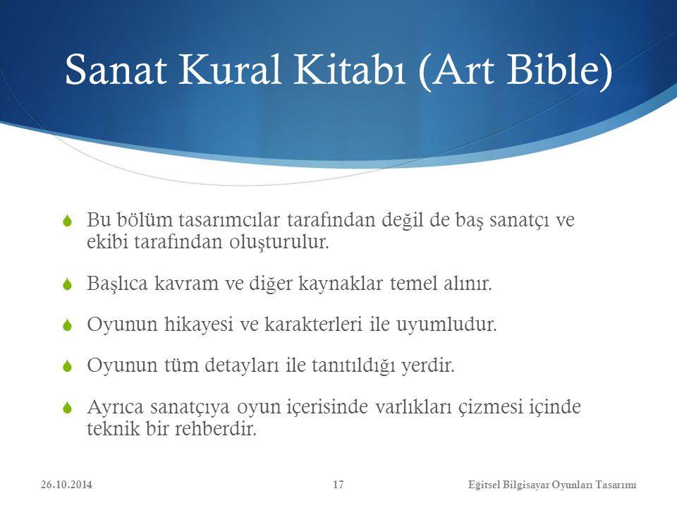 Sanat Kural Kitabı (Art Bible)  Bu bölüm tasarımcılar tarafından de ğ il de ba ş sanatçı ve ekibi tarafından olu ş turulur.  Ba ş lıca kavram ve di