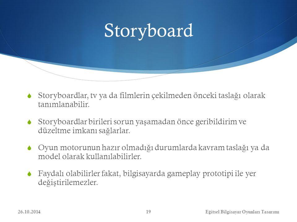 Storyboard  Storyboardlar, tv ya da filmlerin çekilmeden önceki tasla ğ ı olarak tanımlanabilir.  Storyboardlar birileri sorun ya ş amadan önce geri