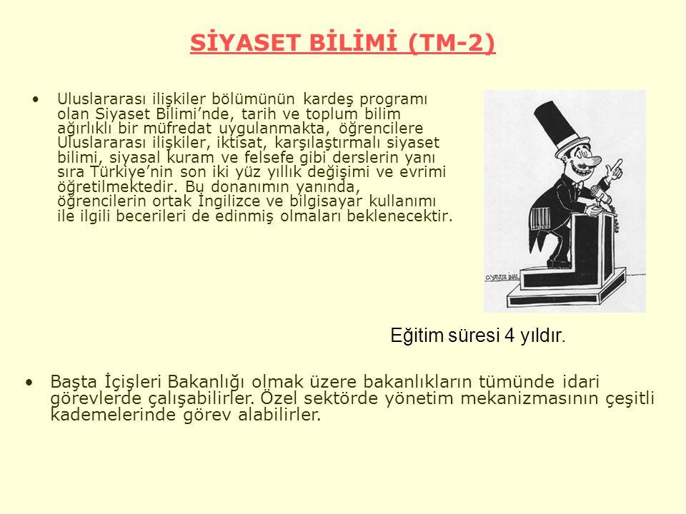 SİYASET BİLİMİ (TM-2) Uluslararası ilişkiler bölümünün kardeş programı olan Siyaset Bilimi'nde, tarih ve toplum bilim ağırlıklı bir müfredat uygulanmakta, öğrencilere Uluslararası ilişkiler, iktisat, karşılaştırmalı siyaset bilimi, siyasal kuram ve felsefe gibi derslerin yanı sıra Türkiye'nin son iki yüz yıllık değişimi ve evrimi öğretilmektedir.