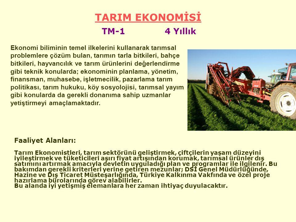 TARIM EKONOMİSİ Faaliyet Alanları: Tarım Ekonomistleri, tarım sektörünü geliştirmek, çiftçilerin yaşam düzeyini iyileştirmek ve tüketicileri aşırı fiyat artışından korumak, tarımsal ürünler dış satımını artırmak amacıyla devletin uyguladığı plan ve programlar ile ilgilenir.