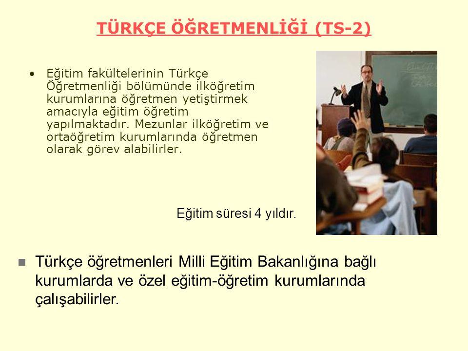TÜRKÇE ÖĞRETMENLİĞİ (TS-2) Eğitim fakültelerinin Türkçe Öğretmenliği bölümünde ilköğretim kurumlarına öğretmen yetiştirmek amacıyla eğitim öğretim yapılmaktadır.