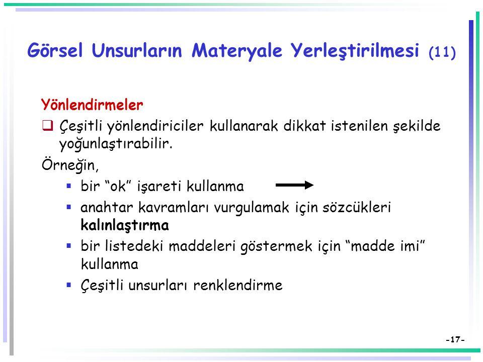-16- Görsel Unsurların Materyale Yerleştirilmesi (10)  İçerikte vurgulanmak istenen eşitlik, büyüklük ya da resmiyet ilişkileri, ögelerin materyale y