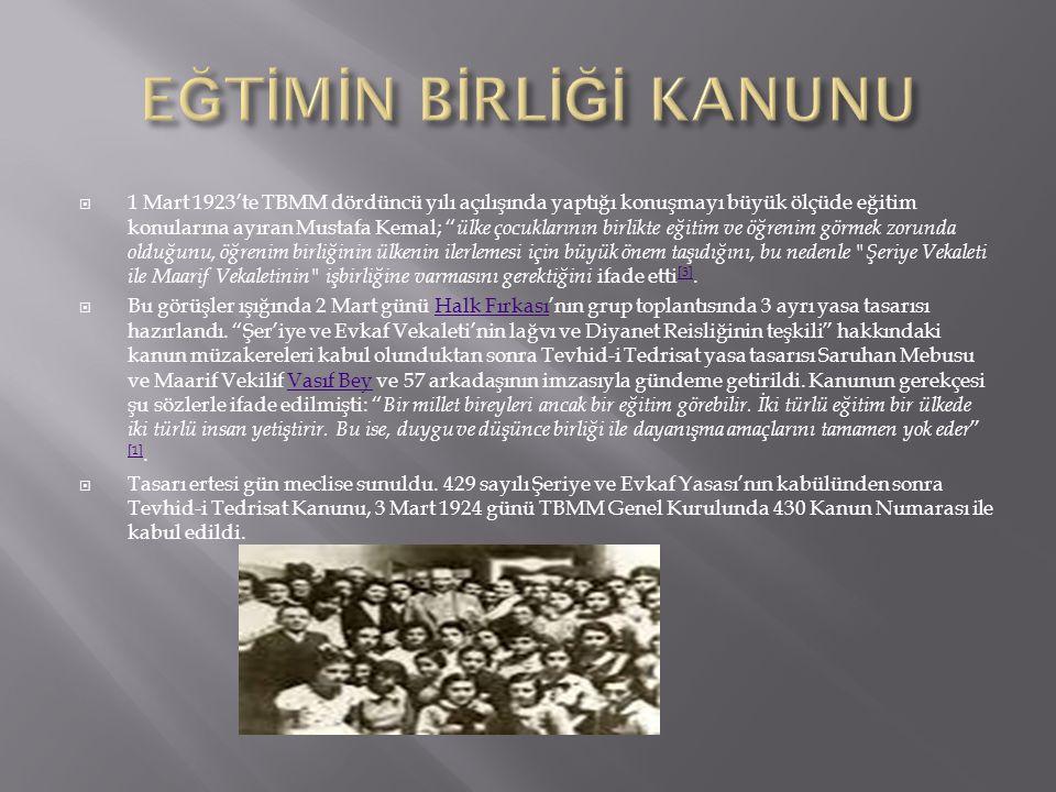 """ 1 Mart 1923'te TBMM dördüncü yılı açılışında yaptığı konuşmayı büyük ölçüde eğitim konularına ayıran Mustafa Kemal; """" ülke çocuklarının birlikte eği"""