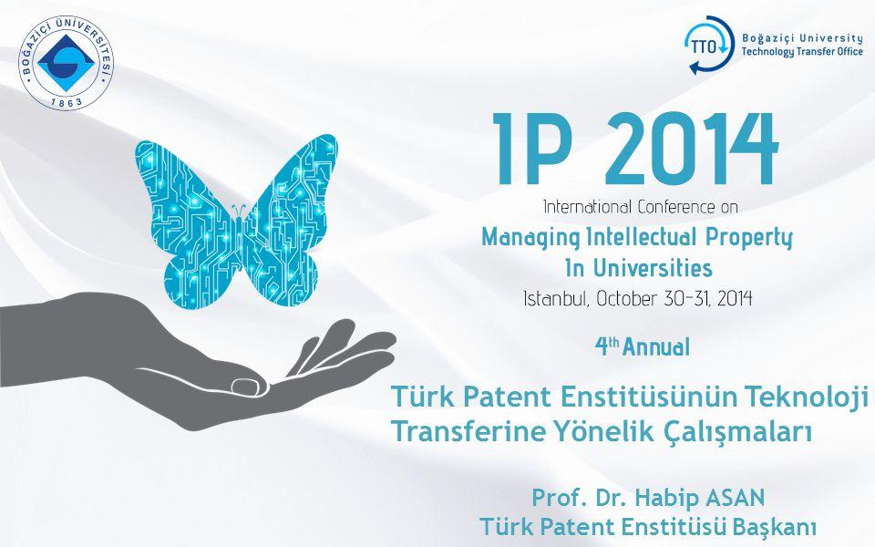 Türk Patent Enstitüsünün Teknoloji Transferine Yönelik Çalışmaları Prof.