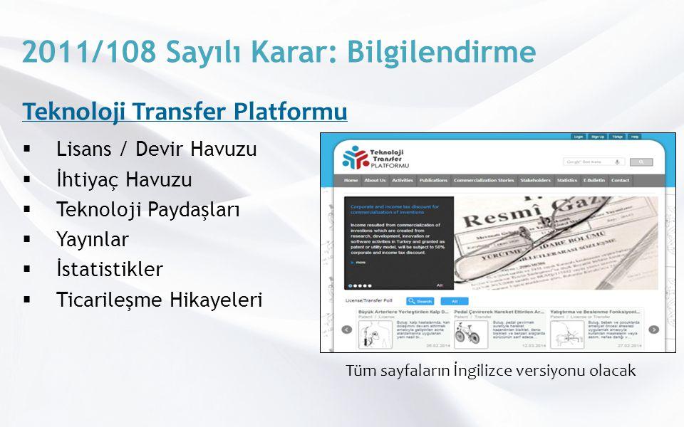 2011/108 Sayılı Karar: Bilgilendirme  Lisans / Devir Havuzu  İhtiyaç Havuzu  Teknoloji Paydaşları  Yayınlar  İstatistikler  Ticarileşme Hikayeleri Teknoloji Transfer Platformu Tüm sayfaların İngilizce versiyonu olacak