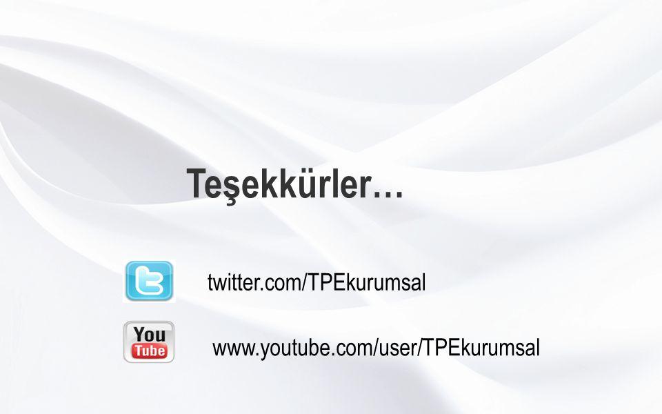 Teşekkürler… twitter.com/TPEkurumsal www.youtube.com/user/TPEkurumsal