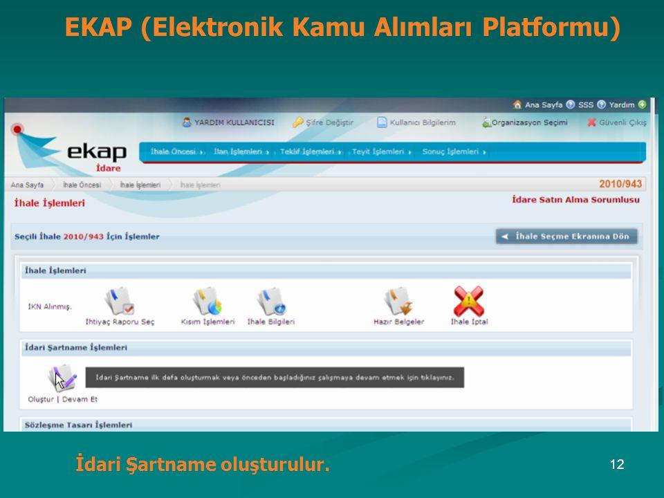 EKAP (Elektronik Kamu Alımları Platformu) İdari Şartname oluşturulur. 12