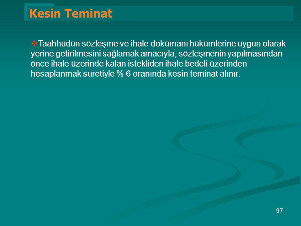 1 Kesin Teminat  Taahhüdün sözleşme ve ihale dokümanı hükümlerine uygun olarak yerine getirilmesini sağlamak amacıyla, sözleşmenin yapılmasından önce