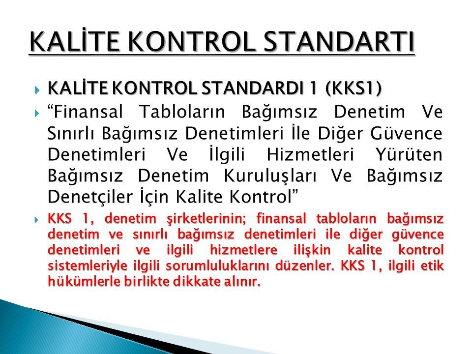  KKS 1, denetim şirketlerinin yürüttüğü finansal tabloların bağımsız denetim ve sınırlı bağımsız denetimleri ile diğer güvence denetimleri ve ilgili hizmetler için geçerlidir.