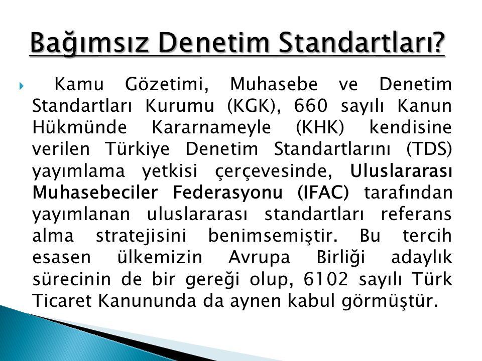  Kamu Gözetimi, Muhasebe ve Denetim Standartları Kurumu (KGK), 660 sayılı Kanun Hükmünde Kararnameyle (KHK) kendisine verilen Türkiye Denetim Standar