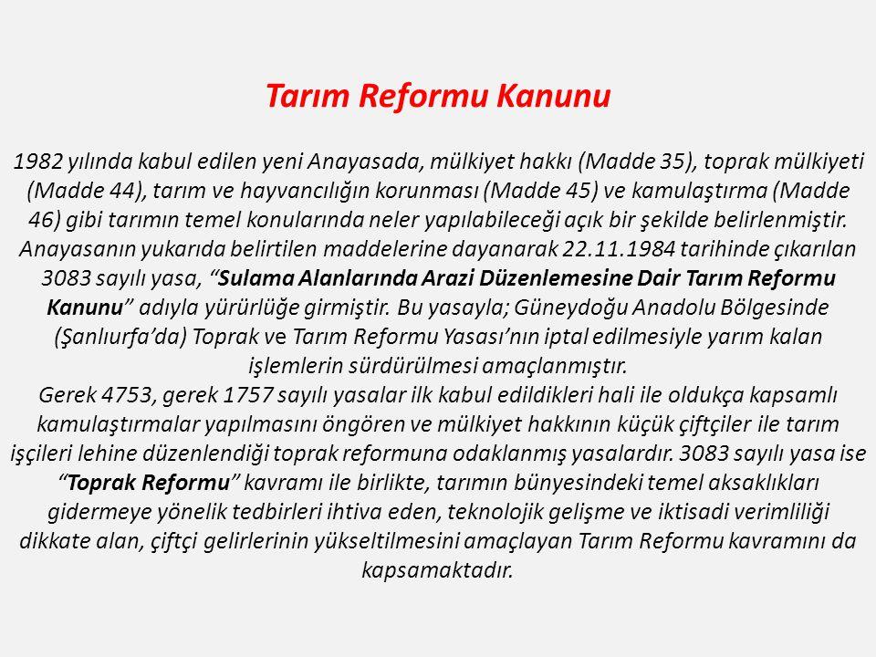 Tarım Reformu Kanunu 1982 yılında kabul edilen yeni Anayasada, mülkiyet hakkı (Madde 35), toprak mülkiyeti (Madde 44), tarım ve hayvancılığın korunmas