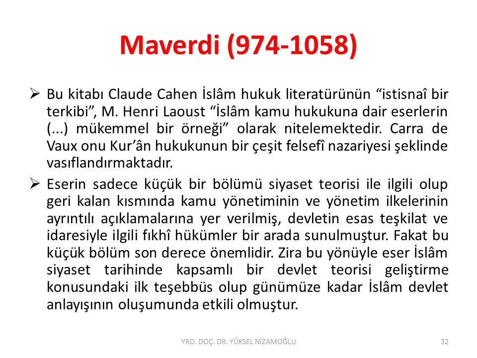 Maverdi (974-1058)  Bu kitabı Claude Cahen İslâm hukuk literatürünün istisnaî bir terkibi , M.