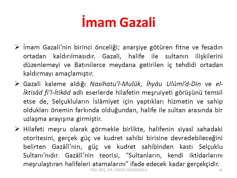 İmam Gazali  İmam Gazali'nin birinci önceliği; anarşiye götüren fitne ve fesadın ortadan kaldırılmasıdır.