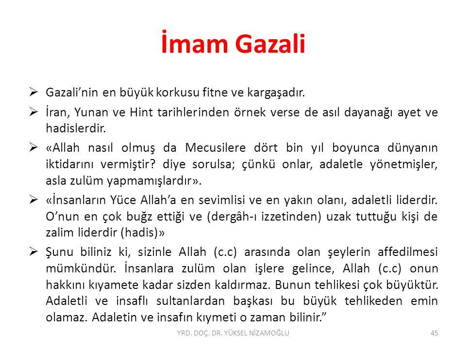 İmam Gazali  Gazali'nin en büyük korkusu fitne ve kargaşadır.