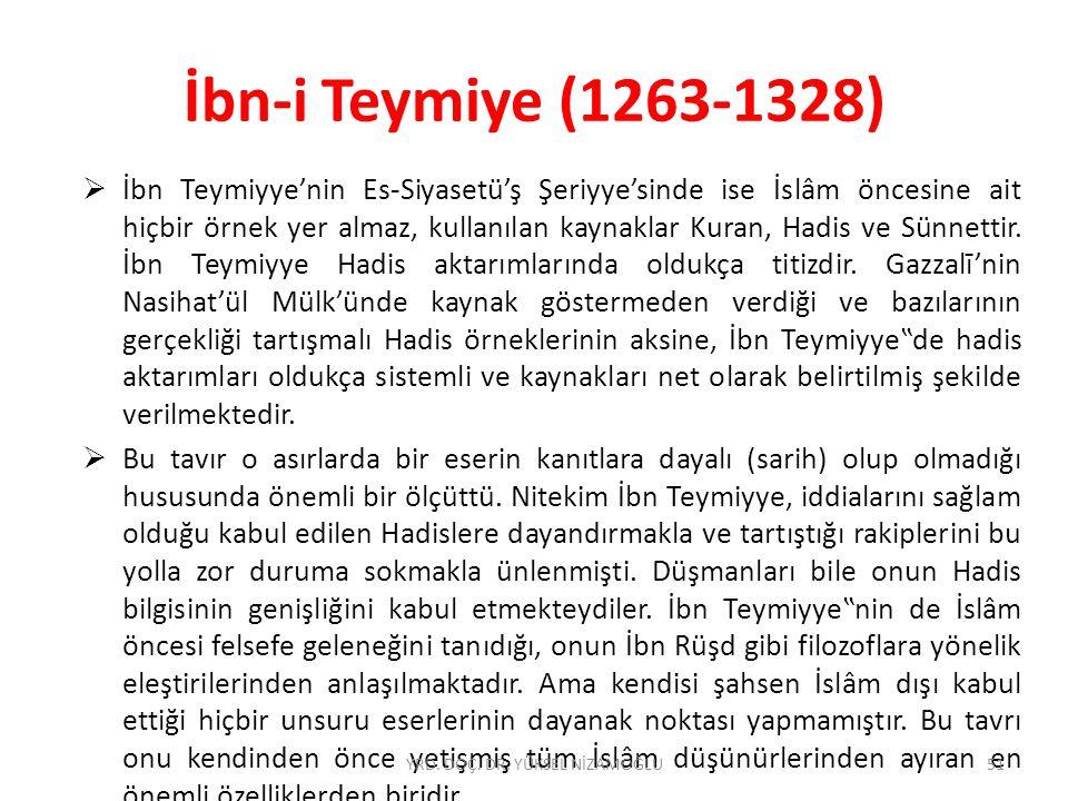 İbn-i Teymiye (1263-1328)  İbn Teymiyye'nin Es-Siyasetü'ş Şeriyye'sinde ise İslâm öncesine ait hiçbir örnek yer almaz, kullanılan kaynaklar Kuran, Hadis ve Sünnettir.