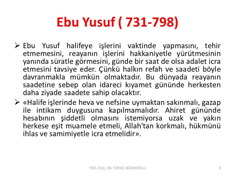Ebu Yusuf ( 731-798)  Yönetici halkın çobanıdır ve onlardan sorumludur.